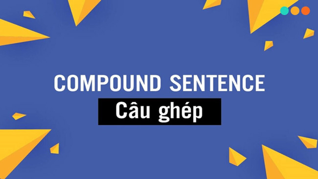 Câu ghép trong tiếng Anh được hiểu thế nào