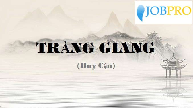 Phân tích bài thơ Tràng Giang của nhà thơ Huy Cận